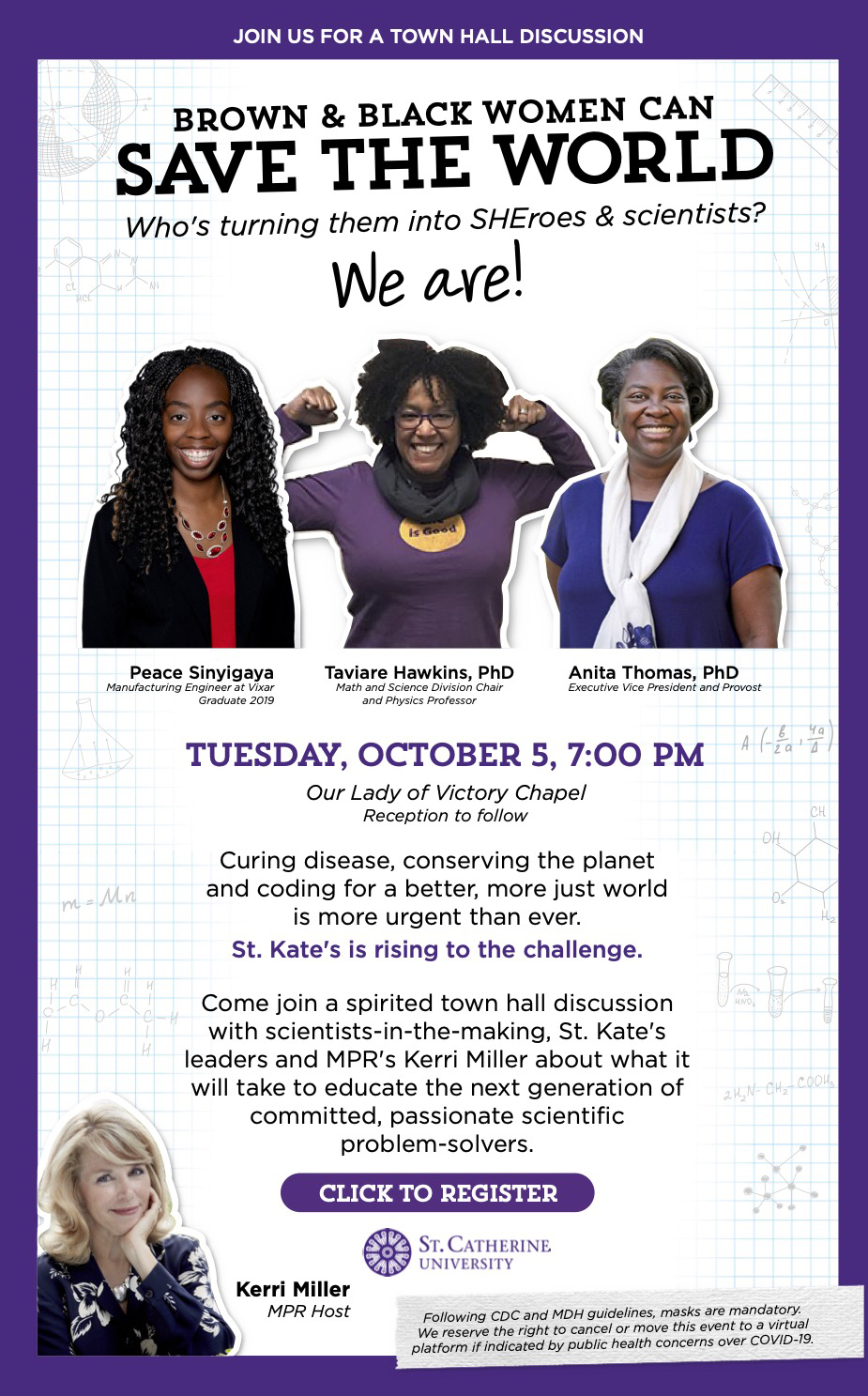 Join us for a town hall discussion 'Brown and Black Women Can Save the World', Tuesday, October 5, 7:00 pm Our Lady of Victory Chapel. Reception to follow. Image includes pictures of the speakers - Peace Sinyigaya, Taviare Hawkins, PhD, and Anita Thomas, PhD -  as well as the host, Kerri Miller from MPR, in a lower corner. Masks are mandatory. Click image to register.