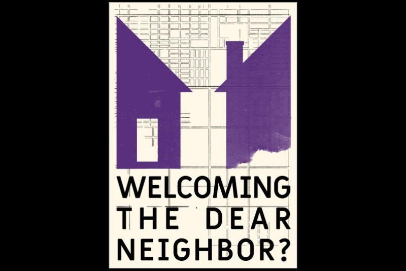 Welcoming the Dear Neighbor?